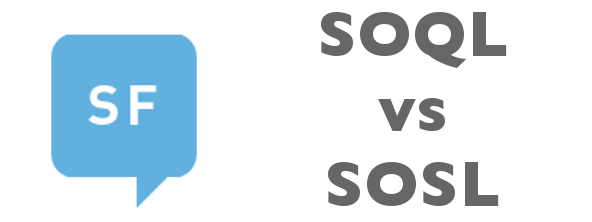 SOQL vs SOSL – Which to use and when? | Jesse Altman