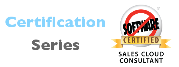 Salesforce Certification Series: Sales Cloud Consultant