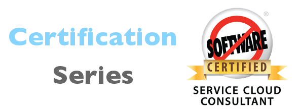 Salesforce Certification Series: Service Cloud Consultant